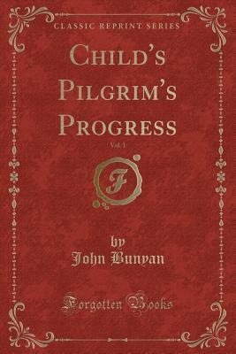 Child's Pilgrim's Progress, Vol. 1
