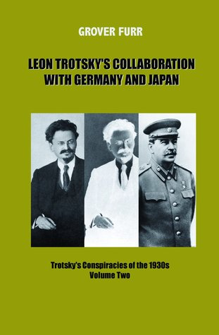 Leon Trotsky's Collaboration with Germany and Japan: Trotsky's Conspiracies of the 1930s (Volume Two)