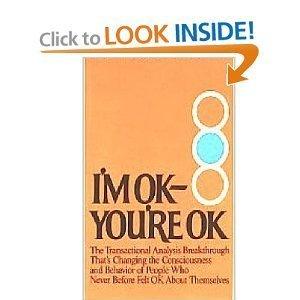 I'm Ok--You're Ok by Thomas A. Harris