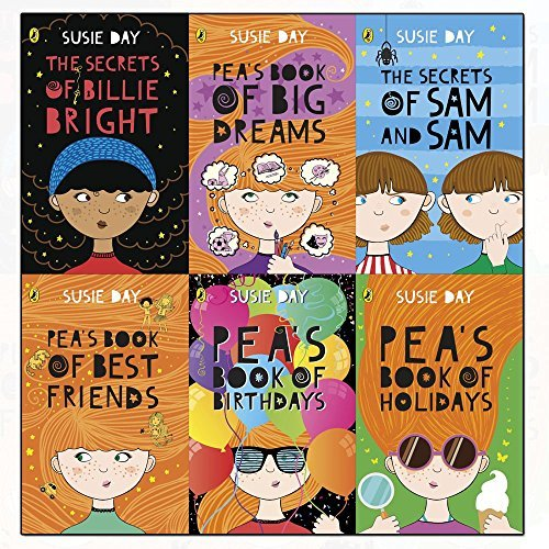 Susie Day Collection Pea's Book 6 Books Set (of Best Friends, of Holidays, Pea's Book of Big Dreams, Pea's Book of Birthdays, The Secrets of Sam and Sam, The Secrets of Billie Bright)