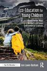 Eco-Education for Young Children: Revolutionary Ways to Teach and Learn Environmental Sciences