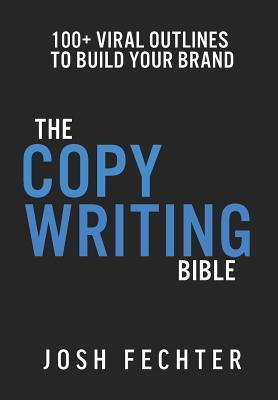 Téléchargement de livres électroniques Google The Copywriting Bible: 100+ Viral Outlines to Build Your Brand by Josh Fechter in French PDF DJVU FB2