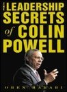 The Leadership Secrets of Colin Powell 1st (first) edition