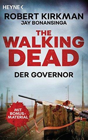 The Walking Dead: Der Governor - Zwei Romane in einem Band (Doppelband-Ausgaben 2)