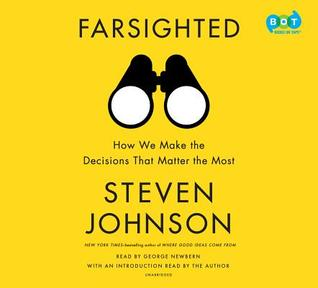 1934dafd7c39 Farsighted  How We Make the Decisions That Matter the Most by Steven Johnson