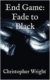 End Game: Fade to Black