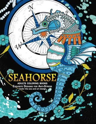 Seahorse Adult Coloring Books: Exquisite Desing for Anti-Stress