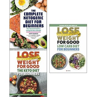 Complete ketogenic diet, lose weight for good keto diet and low carb diet for beginners 3 books collection set