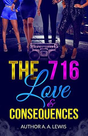The 716: Love & Consequences