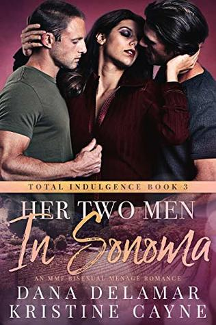 Her Two Men in Sonoma by Dana Delamar