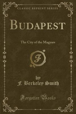 Budapest: The City of the Magyars