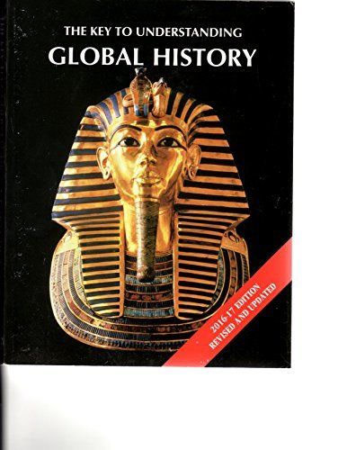 The Key to Understanding Global History - 2016-2017 Revised and Updated