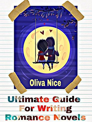 Ultimate Guide For Writing Romance Novels for Dummies