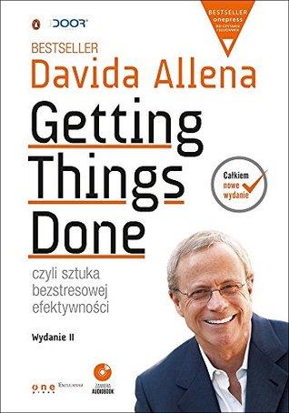 Getting Things Done, czyli sztuka bezstresowej efektywnosci. CD