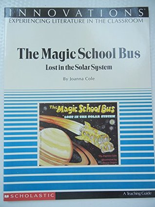 A Lesson Plan Book For Magic School Bus Lost in the Solar System (Innovations Experiencing Literature in the Classroom)