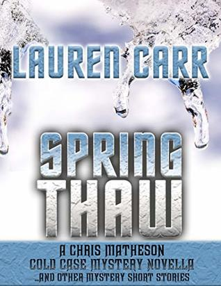 Spring Thaw and Other Mystery Short Stories (Chris Matheson Novella)