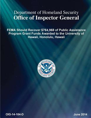Fema Should Recover $764,968 of Public Assistance Program Grant Funds Awarded to the University