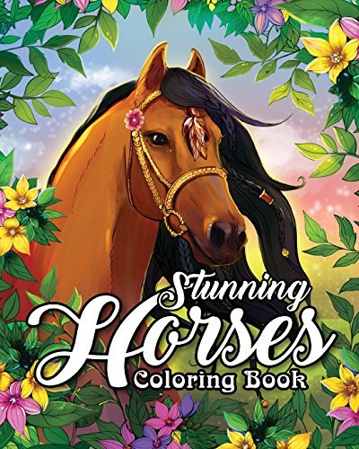 Stunning Horses Coloring Book: An Adult Coloring Book Featuring Wild Horses, Beautiful Country Scenes and Calming Mountain Landscapes