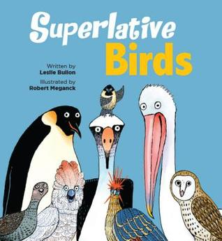 Superlative Birds by Leslie Bulion