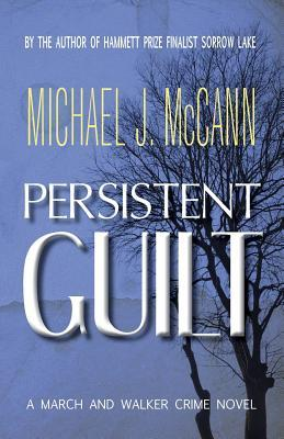 Persistent Guilt: A March and Walker Crime Novel