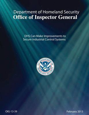 Dhs Can Make Improvements to Secure Industrial Control Systems _report_