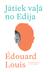 Jātiek vaļā no Edija by Édouard Louis