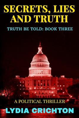 Secrets, Lies and Truth (The Truth Be Told #3)