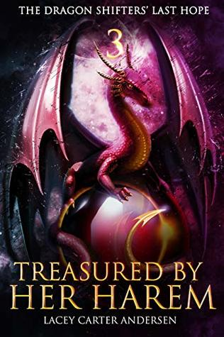 Treasured by Her Harem (The Dragon Shifters Last Hope, #3)