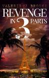Revenge in 3 Parts by Valerie J. Brooks