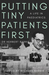 Putting Tiny Patients First by Dr Herbert Barrie