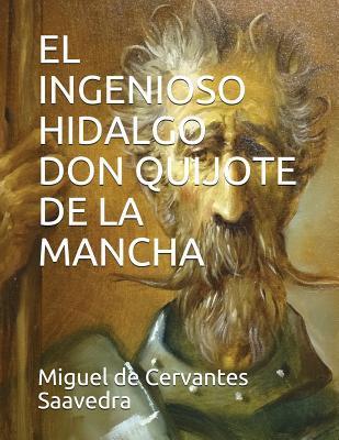 The Ingenious Nobleman Mister Quixote of La Mancha