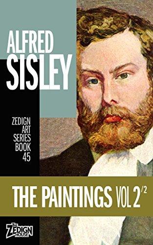 Alfred Sisley - The Paintings Vol 2 (Zedign Art Series Book 45)