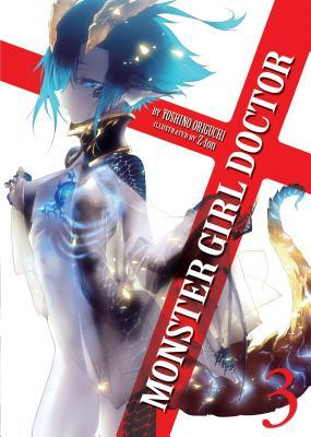 Monster Girl Doctor (Light Novel) Vol. 3 by Yoshino Origuchi