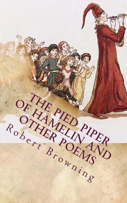 The Pied Piper of Hamelin and Other Poems