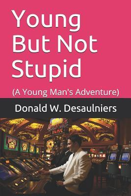 Young But Not Stupid: