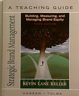 Strategic Brand Management: A Teaching Guide: Building, Measuring, and Managing Brand Equity