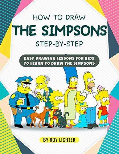 How to Draw the Simpsons Step-by-Step: Easy Drawing Lessons for Kids to Learn to Draw the Simpsons