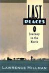 Last Places: A Jo...