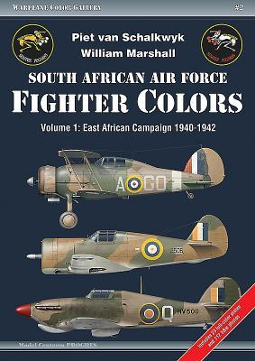 South African Air Force Fighter Colors. Volume 1: East African Campaign 1940-1942