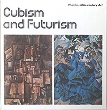 Cubism And Futurism: Phaidon 20th-century art