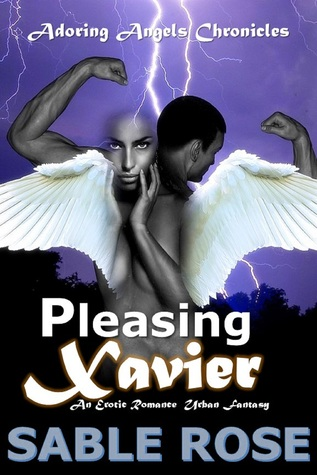 Pleasing Xavier (Adoring Angels Chronicles, #3)