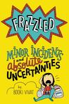 Minor Incidents and Absolute Uncertainties (Frazzled, #3)