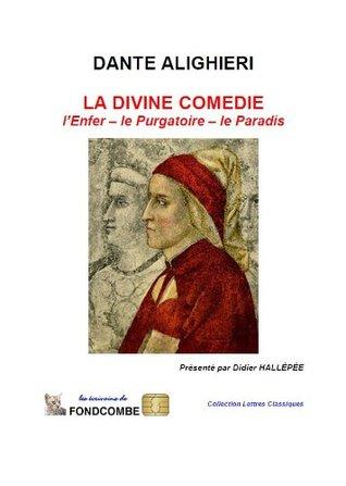 La divine comédie - l'Enfer, le Purgatoire, le Paradis - texte intégral