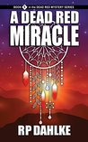 A Dead Red Miracle (A Dead Red, #5)