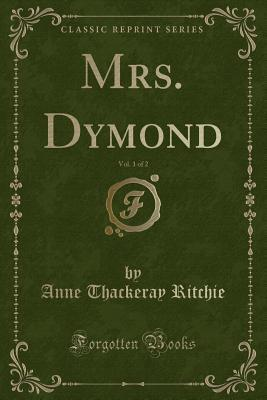Mrs. Dymond, Vol. 1 of 2