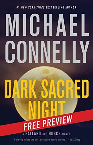Dark Sacred Night: Free Preview (A Ballard and Bosch Novel)