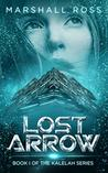 Lost Arrow: Book I of The Kalelah Series
