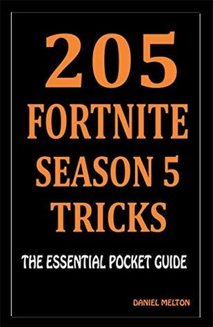 205 Fortnite Battle Royale Tricks: The Essential Fortnite Battle Royale Pocket Guide
