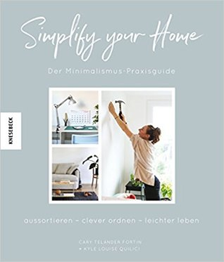 New Minimalism Decluttering And Design For Sustainable Intentional Living By Cary Telander Fortin