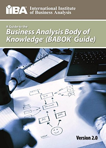 A Guide to Business Analysis Body of Knowledge : BABOK GUIDE : 2.0 Ver